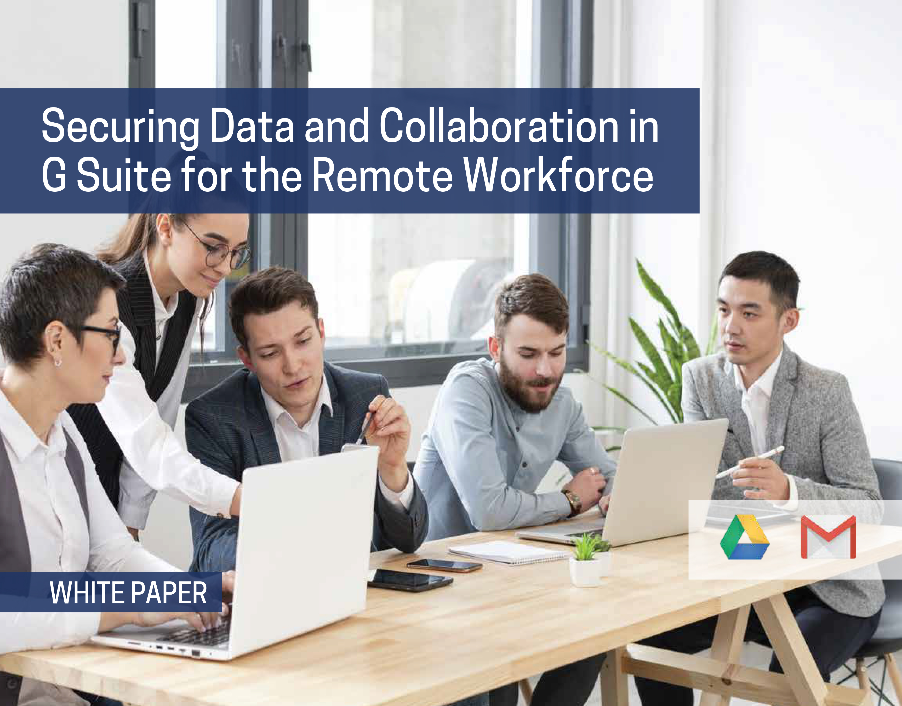 Securing Data and Collaboration in G Suite for the Remote Workforce_6-1 (1)